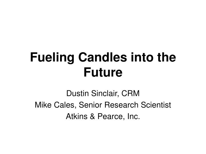 fueling candles into the future n.