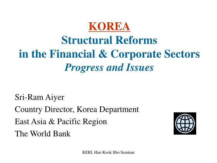 korea structural reforms in the financial corporate sectors progress and issues n.