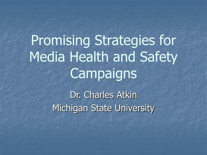 promising strategies for media health and safety campaigns n.