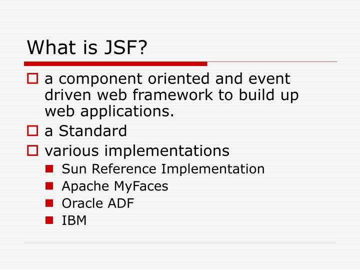 What is JSF?