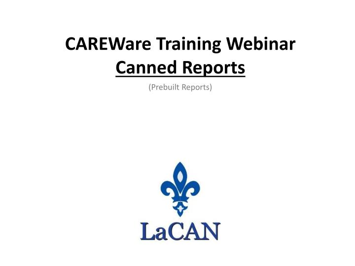 careware training webinar canned reports
