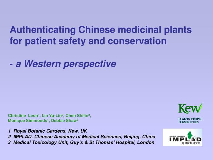 authenticating chinese medicinal plants for patient safety and conservation a western perspective n.