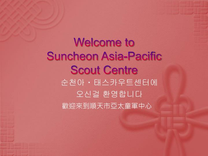 welcome to suncheon asia pacific scout centre n.