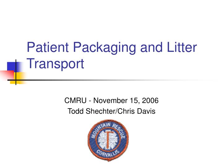 patient packaging and litter transport n.