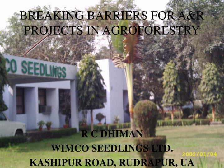 breaking barriers for a r projects in agroforestry n.