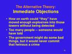 the alternative theory immediate objections