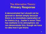the alternative theory primary response