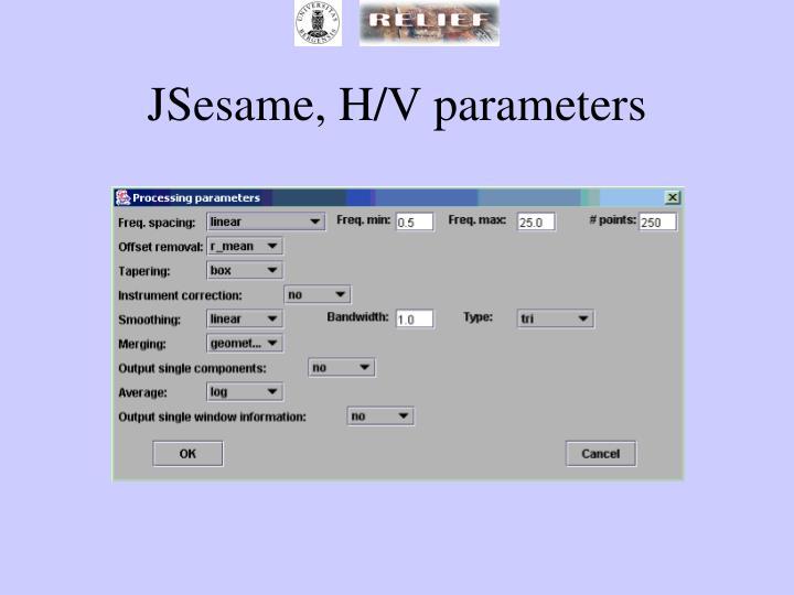 JSesame, H/V parameters