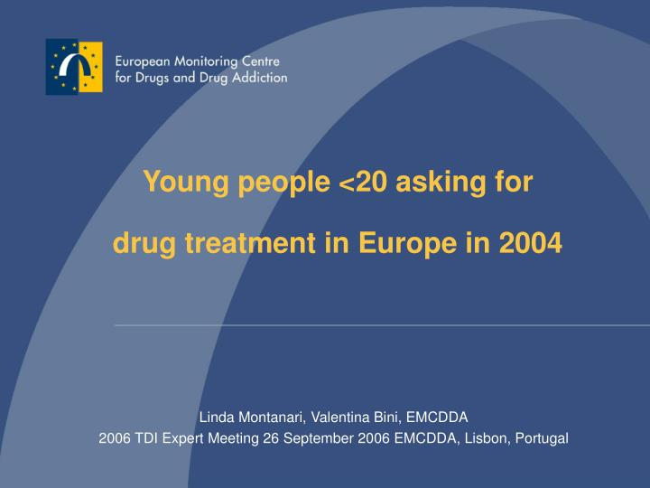 young people 20 asking for drug treatment in europe in 2004 n.
