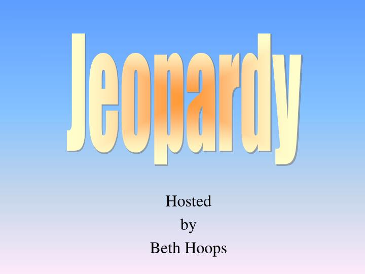 hosted by beth hoops n.