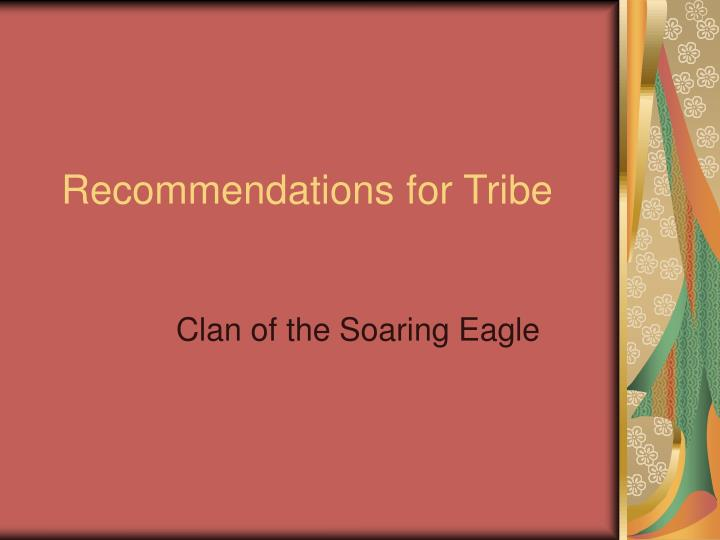 recommendations for tribe n.