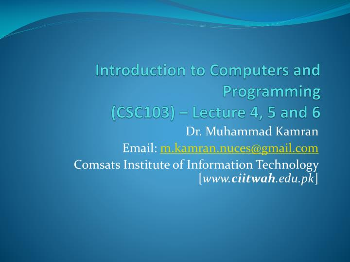 introduction to computers and programming csc103 lecture 4 5 and 6 n.