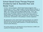 school based group therapy program funded by kate b reynolds poor and needy trust