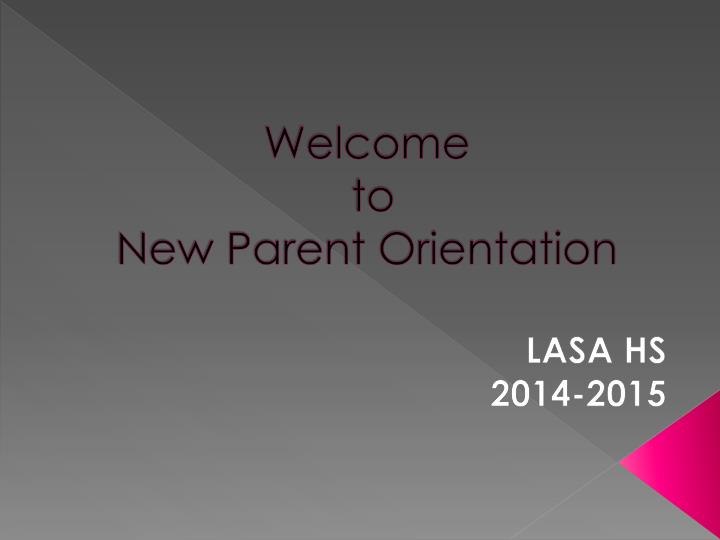 welcome to new parent orientation n.