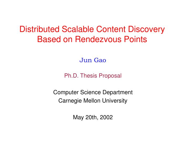 distributed scalable content discovery based on rendezvous points n.