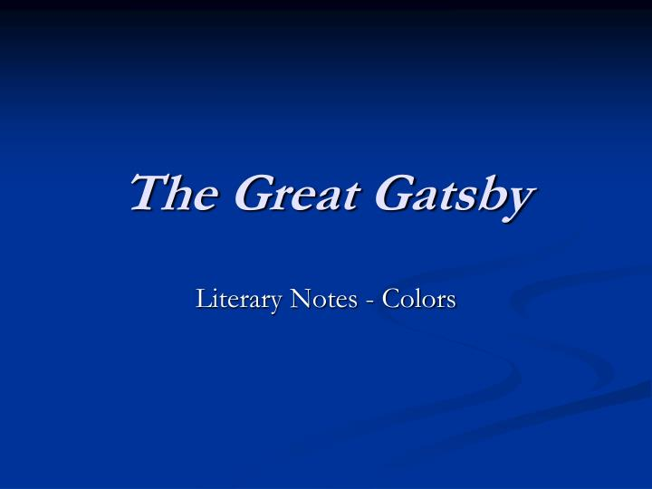 a critical analysis on the symbolism in the great gatsby by f scott fitzgerald What is the theme of f scott fitzgerald's the great gatsby the great gatsby is a very interesting story according to fitzgerald gatsby's love for.