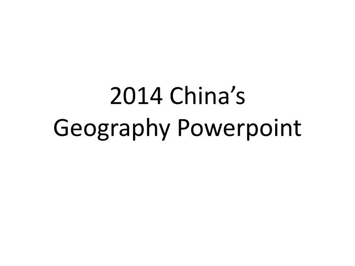 2014 china s geography powerpoint n.