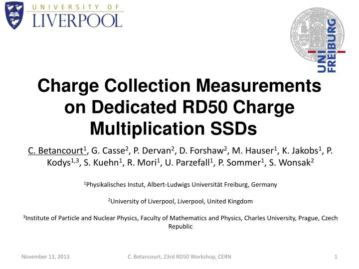 charge collection measurements on dedicated rd50 charge multiplication ssds n.