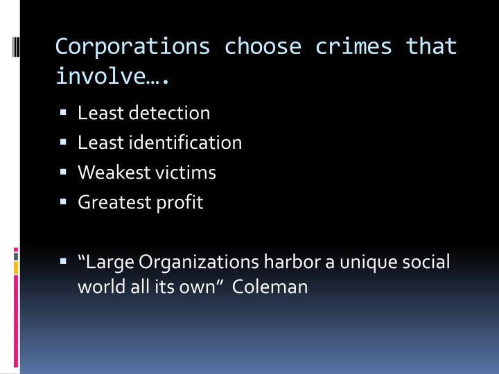 Corporations choose crimes that involve….