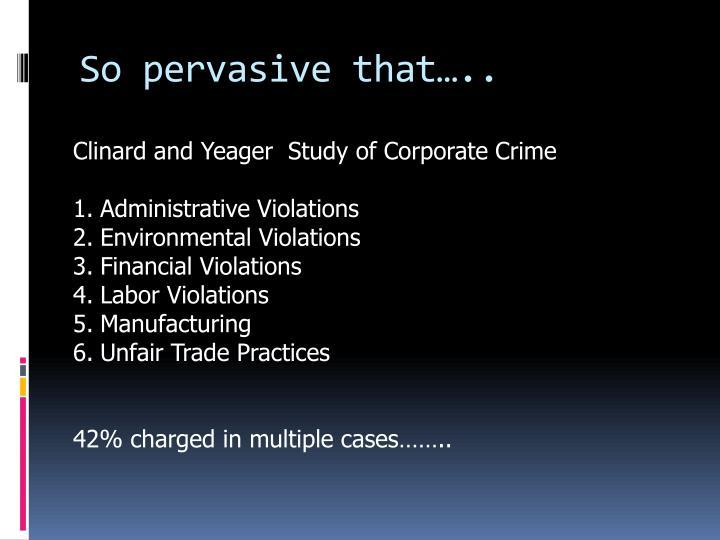So pervasive that…..
