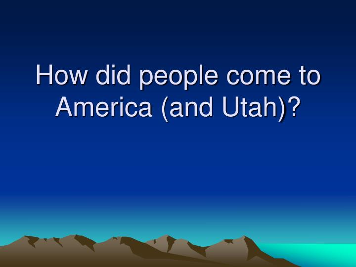 how did people come to america and utah n.