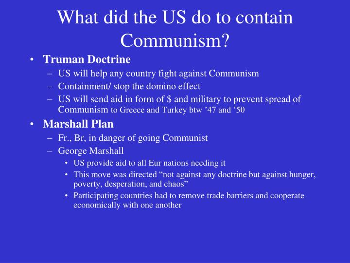 What did the US do to contain Communism?