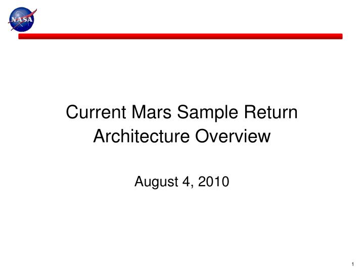 current mars sample return architecture overview august 4 2010 n.