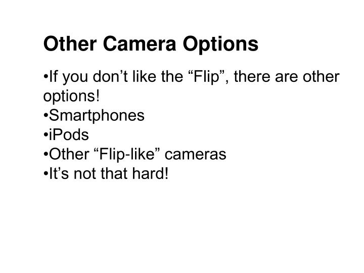 Other Camera Options