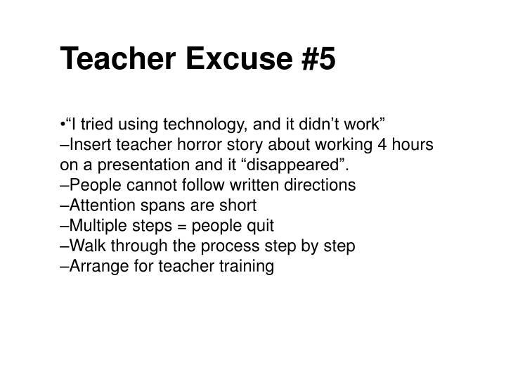 Teacher Excuse #5
