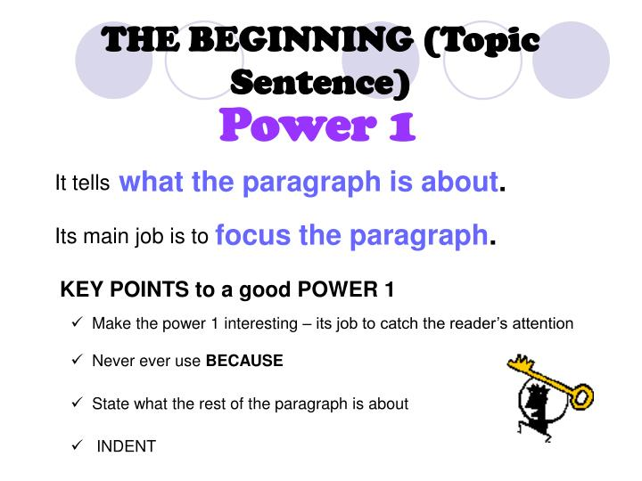 THE BEGINNING (Topic Sentence)