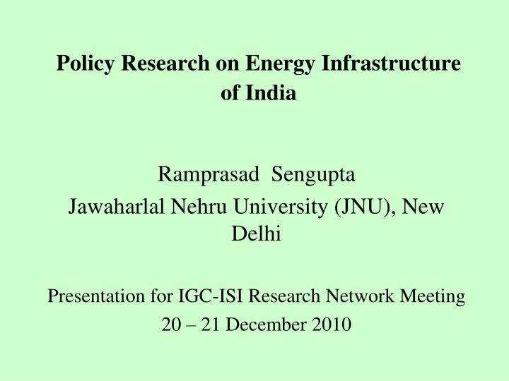 policy research on energy infrastructure of india n.