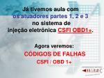j tivemos aula com os atuadores partes 1 2 e 3 no sistema de inje o eletr nica csfi obd1