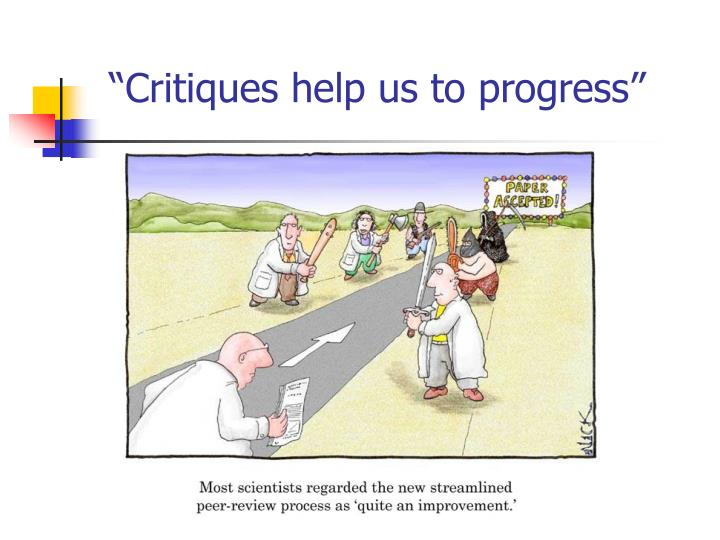 """Critiques help us to progress"""