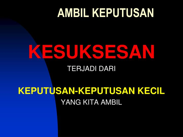 AMBIL KEPUTUSAN