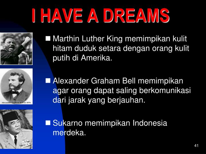 Marthin Luther King memimpikan kulit hitam duduk setara dengan orang kulit putih di Amerika.