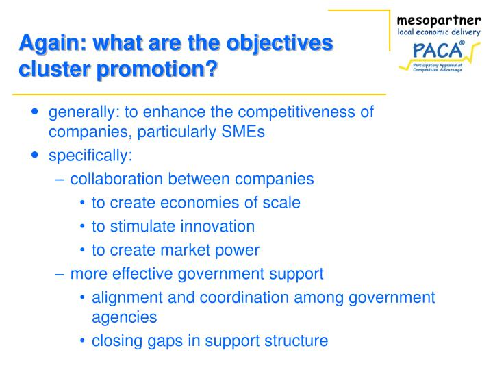Again: what are the objectives cluster promotion?
