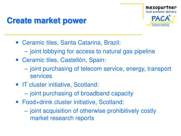 Create market power