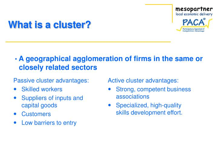 Passive cluster advantages:
