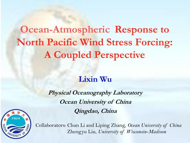 Ocean atmospheric response to north pacific wind stress forcing a coupled perspective