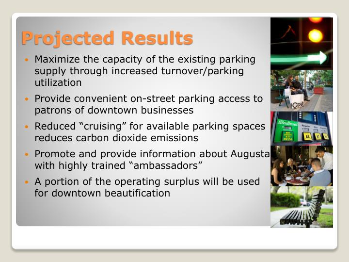 Maximize the capacity of the existing parking supply through increased turnover/parking utilization