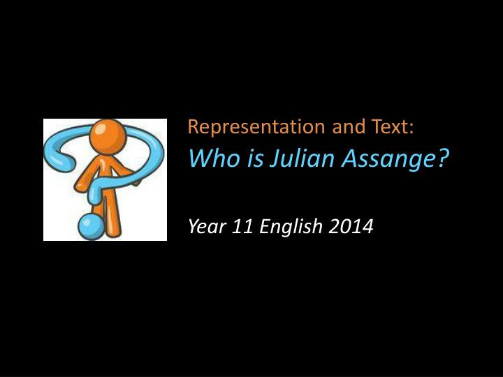 representation and text who is julian assange n.