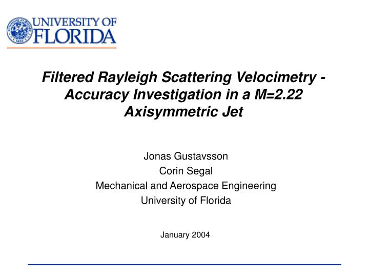 filtered rayleigh scattering velocimetry accuracy investigation in a m 2 22 axisymmetric jet n.