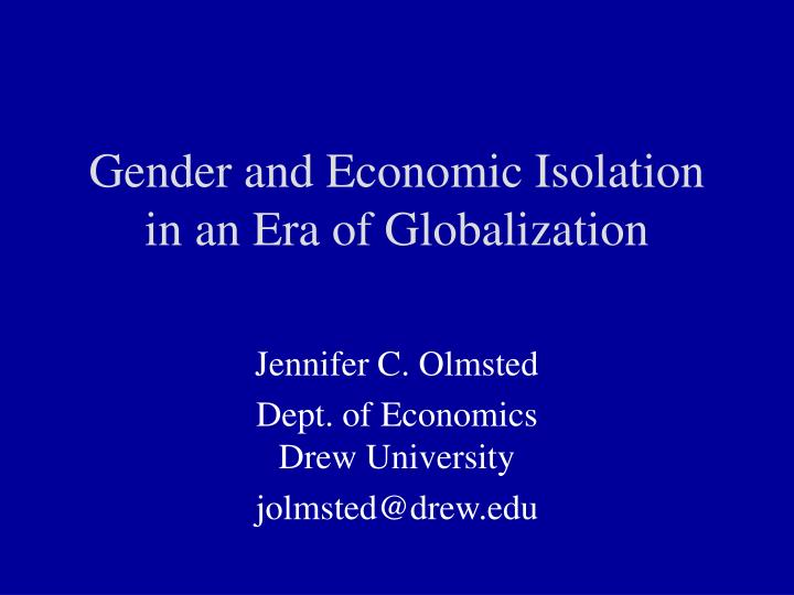 gender globalization Socy 6016 1 topics in sex and gender: gender and globalization prof jennifer bair university of colorado office: ketchum 214 department of sociology.