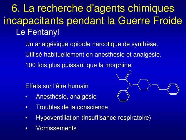 6. La recherche d'agents chimiques incapacitants pendant la Guerre Froide
