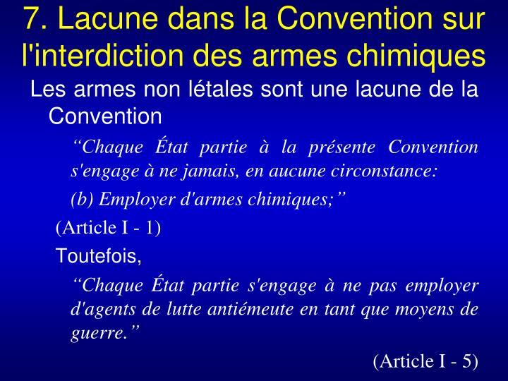 7. Lacune dans la Convention sur l'interdiction des armes chimiques