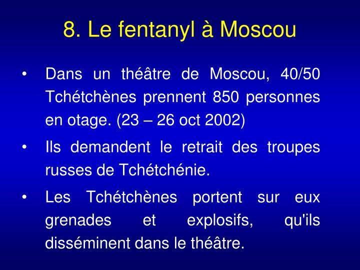 8. Le fentanyl à Moscou