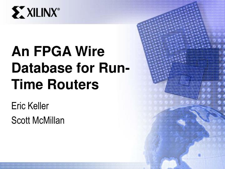 An fpga wire database for run time routers