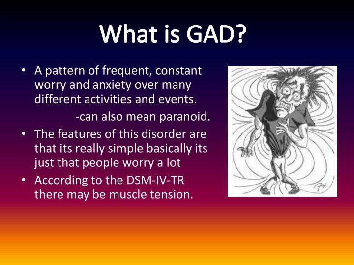 What is GAD?