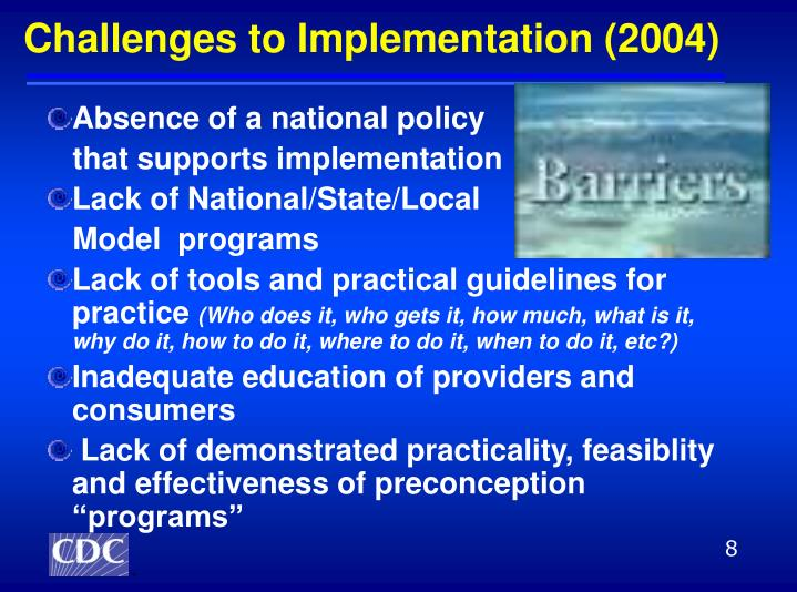Challenges to Implementation (2004)