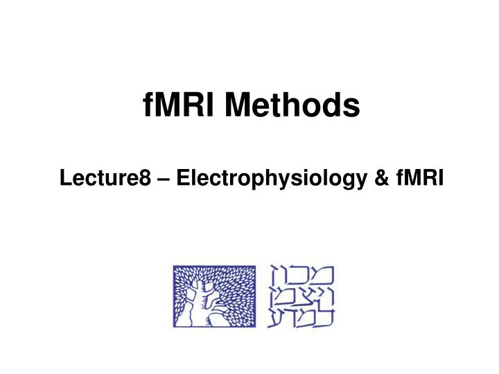 fmri methods lecture8 electrophysiology fmri n.